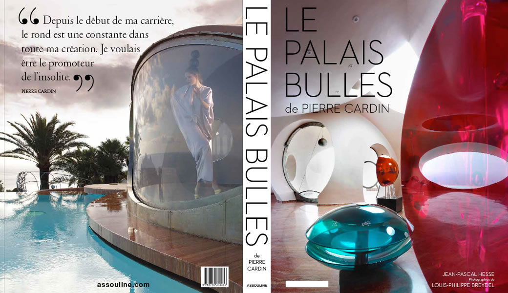 The Palais Bulles of Pierre Cardin, published by Assouline